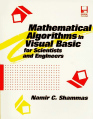 Mathematical Algorithms in Visual Basic for Scientists and Engineers